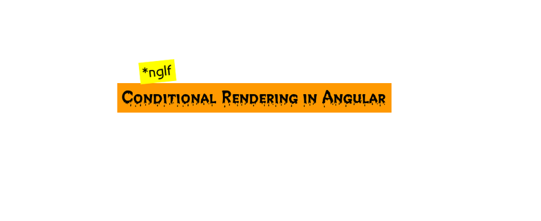Conditional Rendering in Angular using *ngIf directive