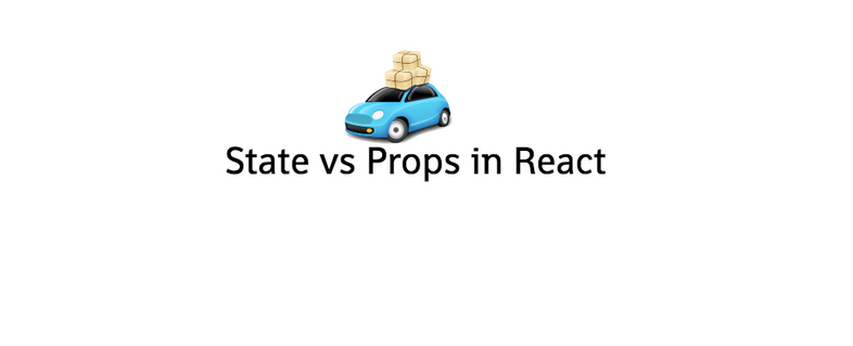 Difference between the State and Props in React
