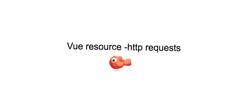 Vue resource tutorial- How to make http requests