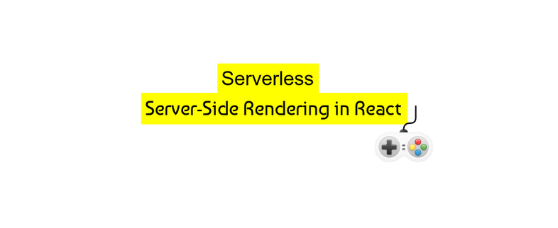 How to implement Serverless Server-Side Rendering in React