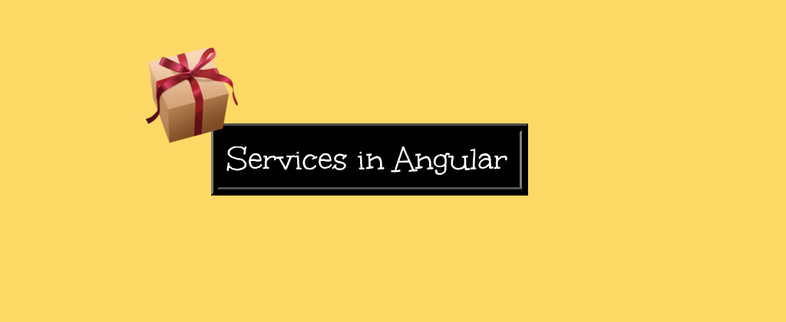 A begginers Guide to Services in Angular