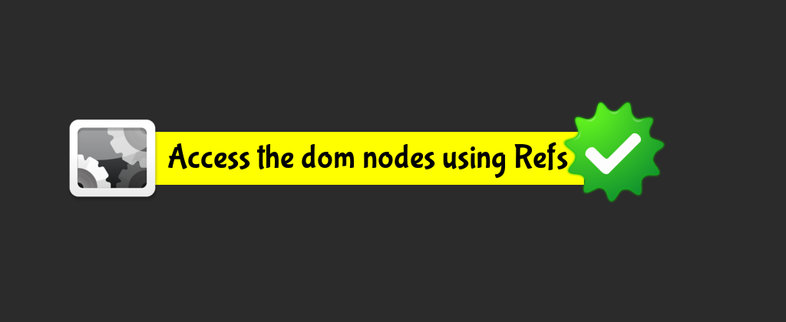 How to access the dom nodes in React using refs