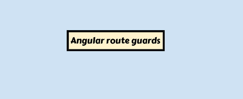 Angular route guards beginners tutorial