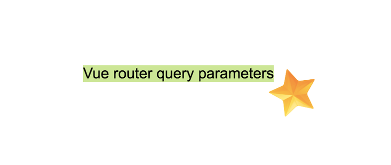 Vue router query parameters tutorial