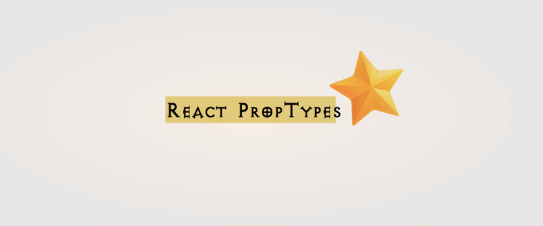 React PropTypes tutorial for the beginners