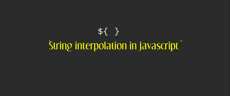 How to interpolate the strings in JavaScript