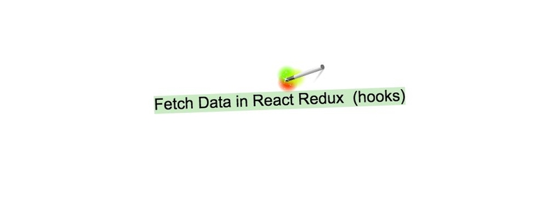 How to Fetch Data in React Redux using Hooks