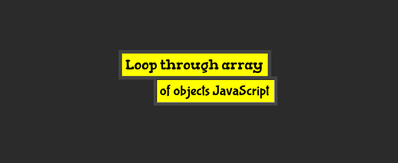 How to loop through array of objects in JavaScript(es6)