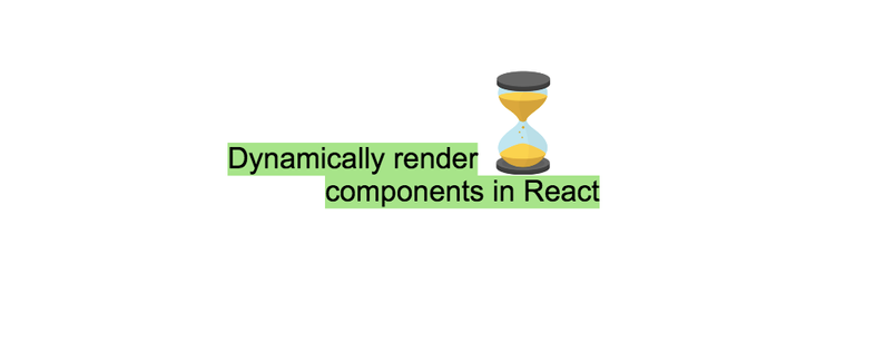 Dynamically render components in React