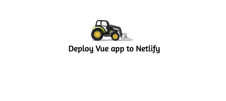 How to deploy a Vue app to Netlify