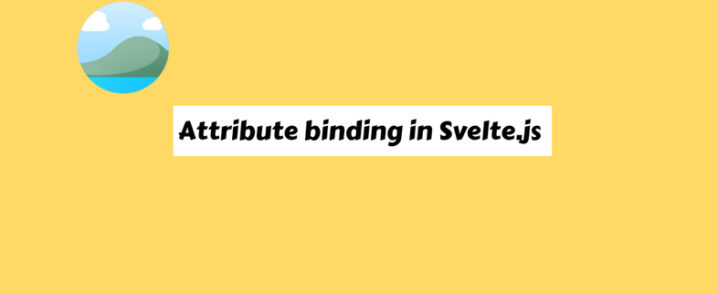 Attribute binding in Svelte.js