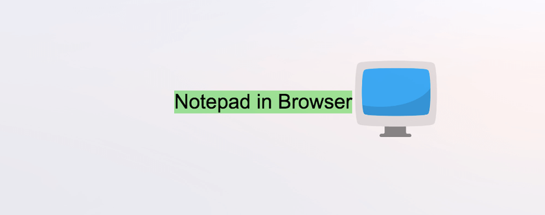 How to use Notepad in Browser with 1 line of Code