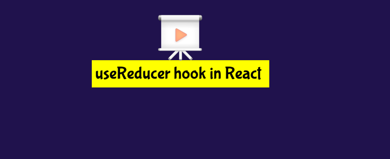 Intro to useReducer hook in React