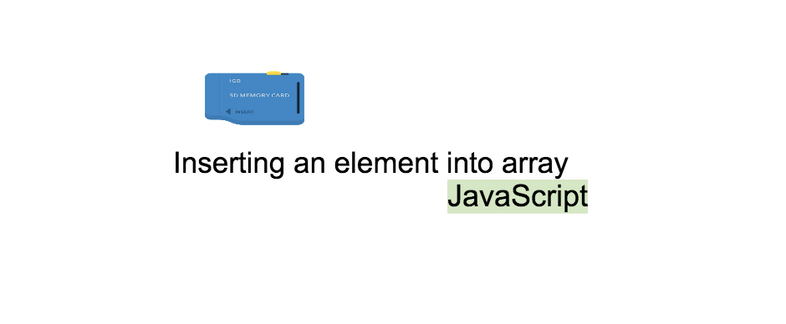 Inserting an element into an array at a specific index in JavaScript