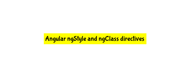 Angular ngStyle and ngClass directives tutorial