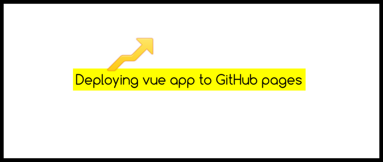 How to deploy a vue app to GitHub pages