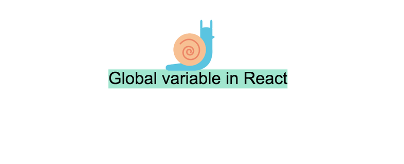 How to declare a Global variable in React