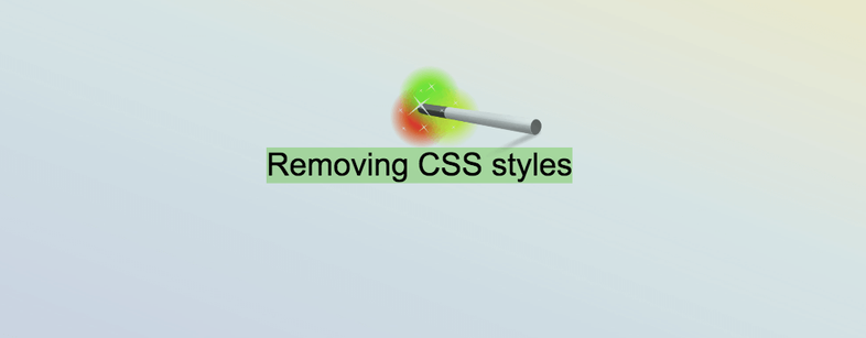 Removing CSS styles for a particular element