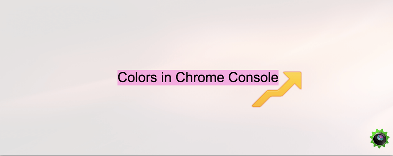 How to Style the Chrome Console with Colors