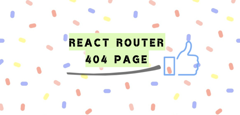 React Router Creating 404 page