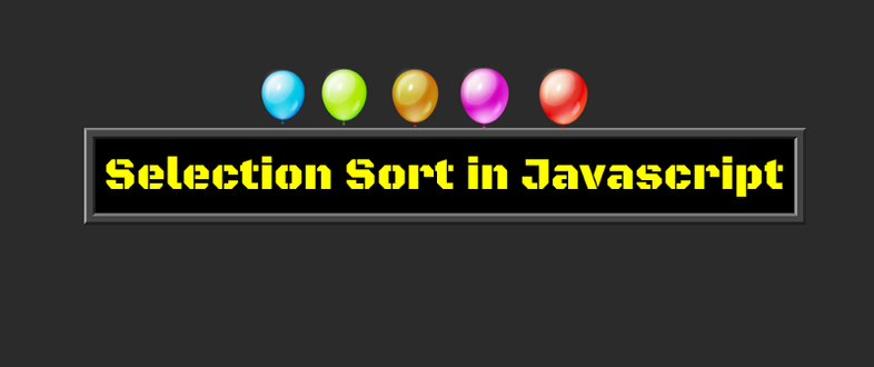How to implement Selection sort algorithm in JavaScript