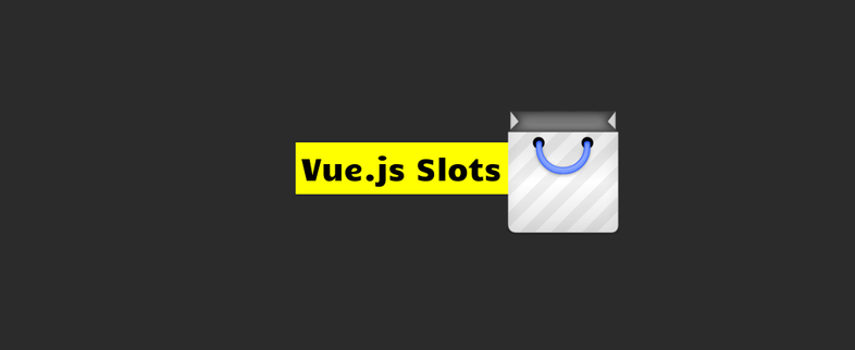 How to use the slots in Vue.js
