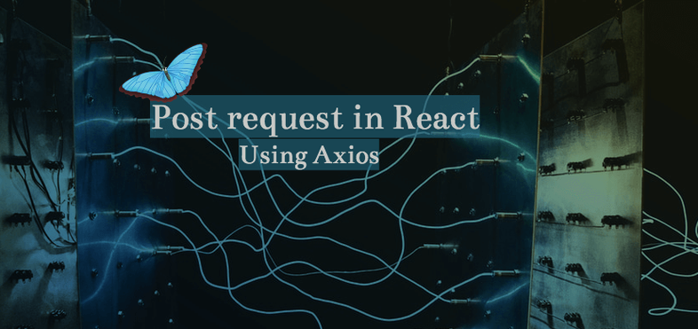 How to Make a Post request in React using Axios