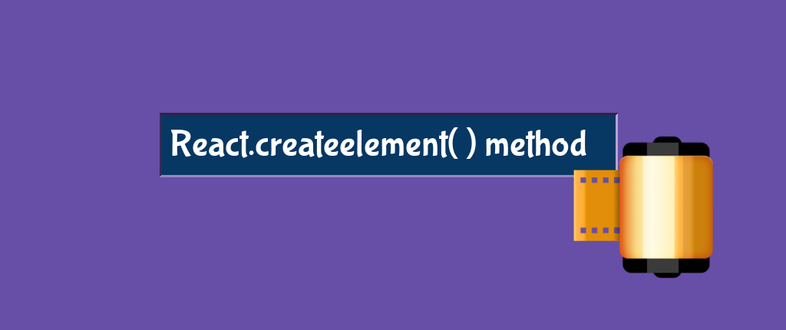 Intro to React.createelement method with examples