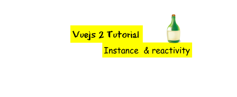 Vuejs 2 intro tutorial(Vue instance,Reactivtiy)