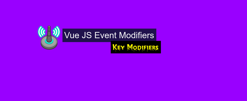 Vue.js Event Modifiers and Key Modifiers